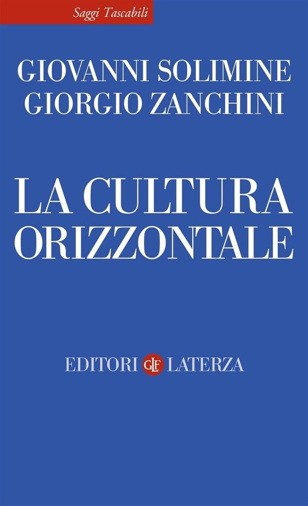 """""""La cultura orizzontale"""" di Giovanni Solimine e Giorgio Zanchini"""