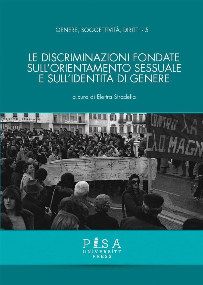 """""""Le discriminazioni fondate sull'orientamento sessuale e sull'identità di genere"""" a cura di Elettra Stradella"""