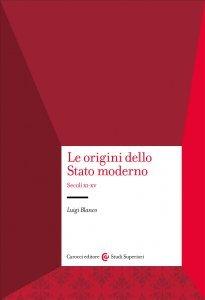 Le origini dello Stato moderno. Secoli XI-XV, Luigi Blanco