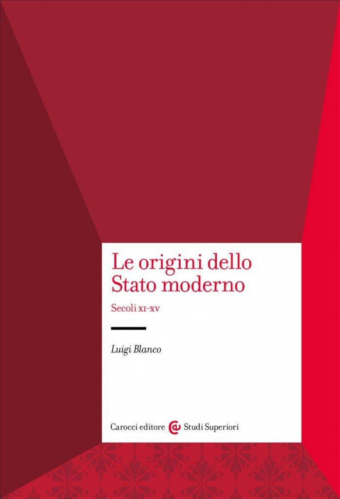 """""""Le origini dello Stato moderno. Secoli XI-XV"""" di Luigi Blanco"""