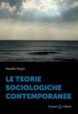 """""""Le teorie sociologiche contemporanee"""" di Sandro Segre"""