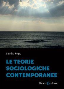 Le teorie sociologiche contemporanee, Sandro Segre