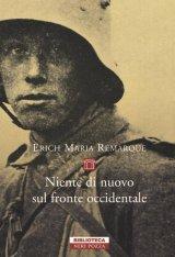 """""""Niente di nuovo sul fronte occidentale"""" di Erich Maria Remarque: riassunto trama"""