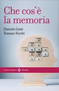 Che cos'è la memoria, Daniele Gatti, Tomaso Vecchi