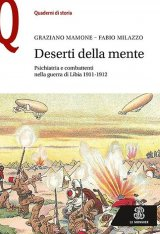 """""""Deserti della mente. Psichiatria e combattenti nella guerra di Libia 1911-1912"""" di Fabio Milazzo e Graziano Mamone"""