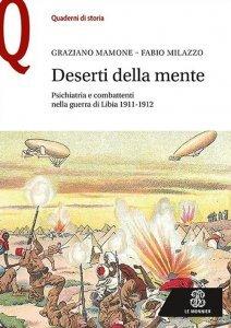 Deserti della mente. Psichiatria e combattenti nella guerra di Libia 1911-1912, Fabio Milazzo, Graziano Mamone