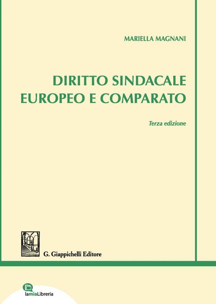 """""""Diritto sindacale europeo e comparato"""" di Mariella Magnani"""