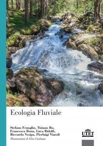 Ecologia Fluviale, Stefano Fenoglio, Tiziano Bo, Francesca Bona, Luca Ridolfi, Riccardo Vesipa, Pierluigi Viaroli
