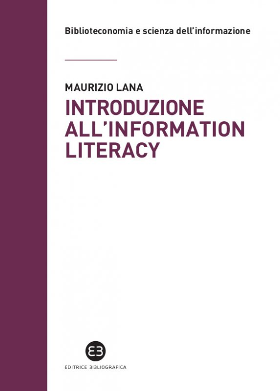 """Introduzione all'information literacy"" di Maurizio Lana"