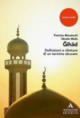 """""""Ǧihād. Definizioni e riletture di un termine abusato"""" a cura di Patrizia Manduchi e Nicola Melis"""