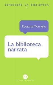 La biblioteca narrata, Rossana Morriello