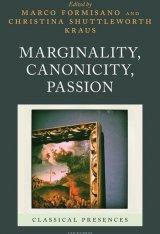 """Marginality, Canonicity, Passion"" a cura di Marco Formisano e Christina Shuttleworth Kraus"