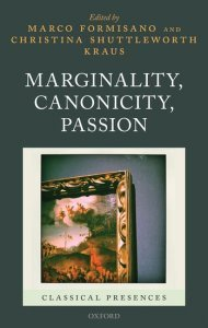 Marginality, Canonicity, Passion, Marco Formisano, Christina Shuttleworth Kraus