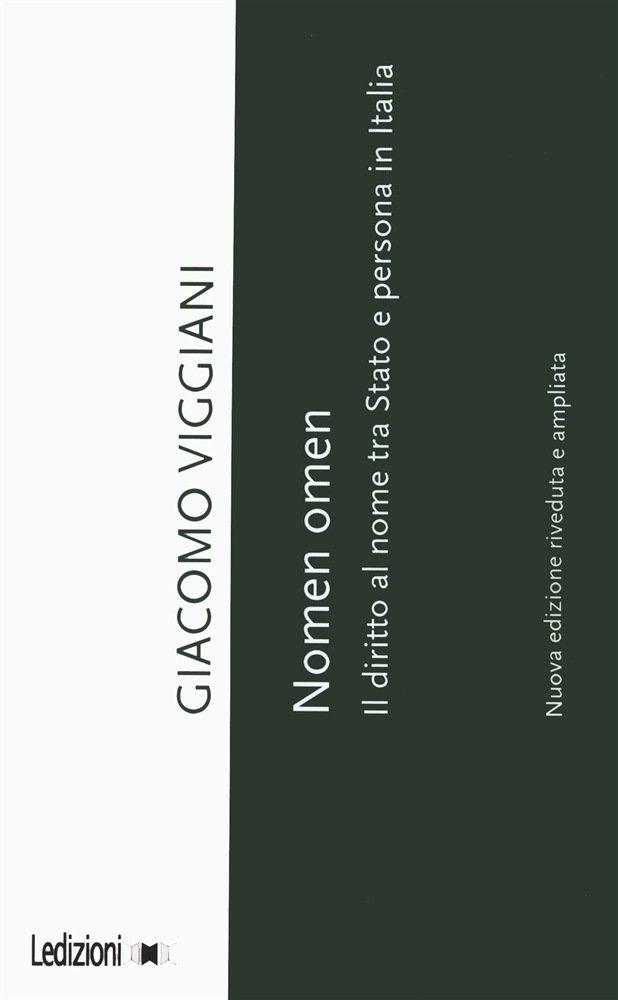 """""""Nomen omen. Il diritto al nome tra Stato e persona in Italia"""" di Giacomo Viggiani"""