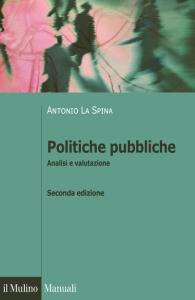 Politiche pubbliche. Analisi e valutazione, Antonio La Spina