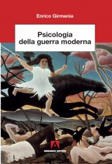 """""""Psicologia della guerra moderna"""" di Enrico Girmenia"""