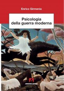 Psicologia della guerra moderna, Enrico Girmenia