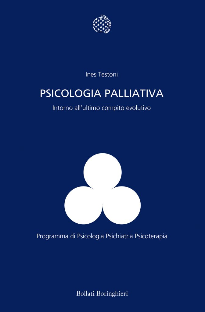 """""""Psicologia palliativa. Intorno all'ultimo compito evolutivo"""" di Ines Testoni"""