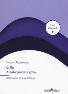 Saffo. Autobiografia segreta. Confessioni di una poetessa, Franco Montanari