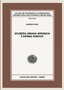 Sicurezza urbana integrata e sistema punitivo, Giorgio Pighi