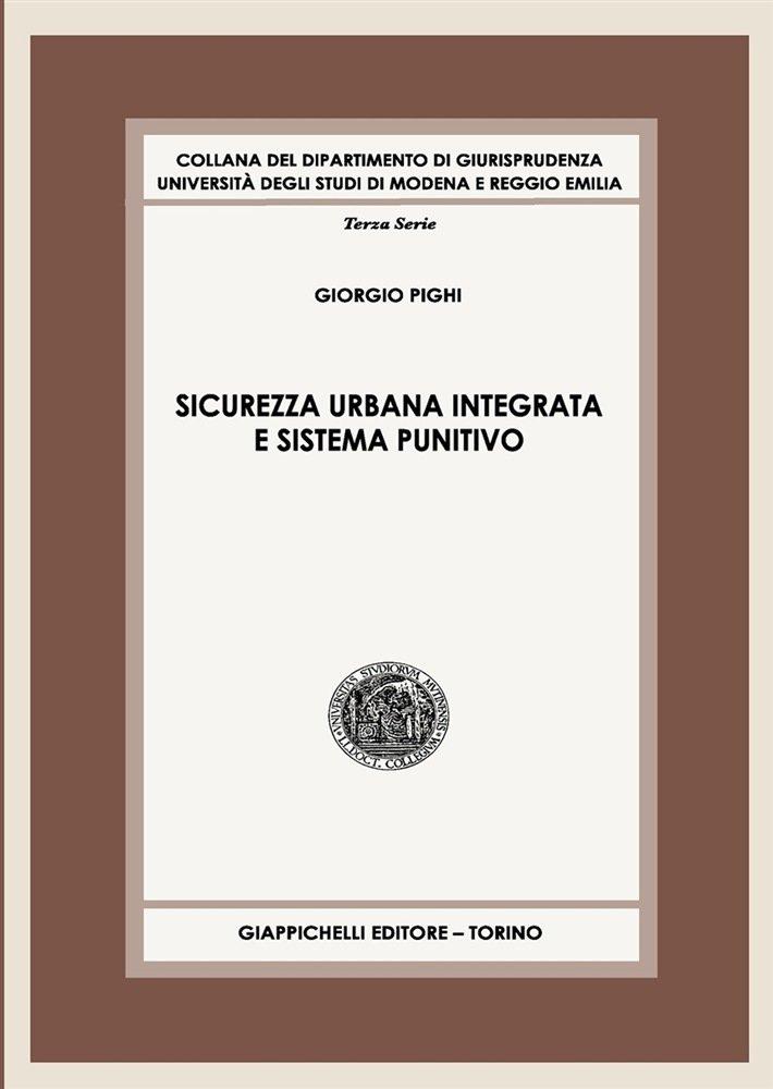 """Sicurezza urbana integrata e sistema punitivo"" di Giorgio Pighi"