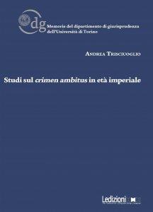 Studi sul crimen ambitus in età imperiale, Andrea Trisciuoglio