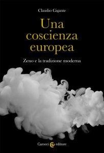 Una coscienza europea. Zeno e la tradizione moderna, Claudio Gigante