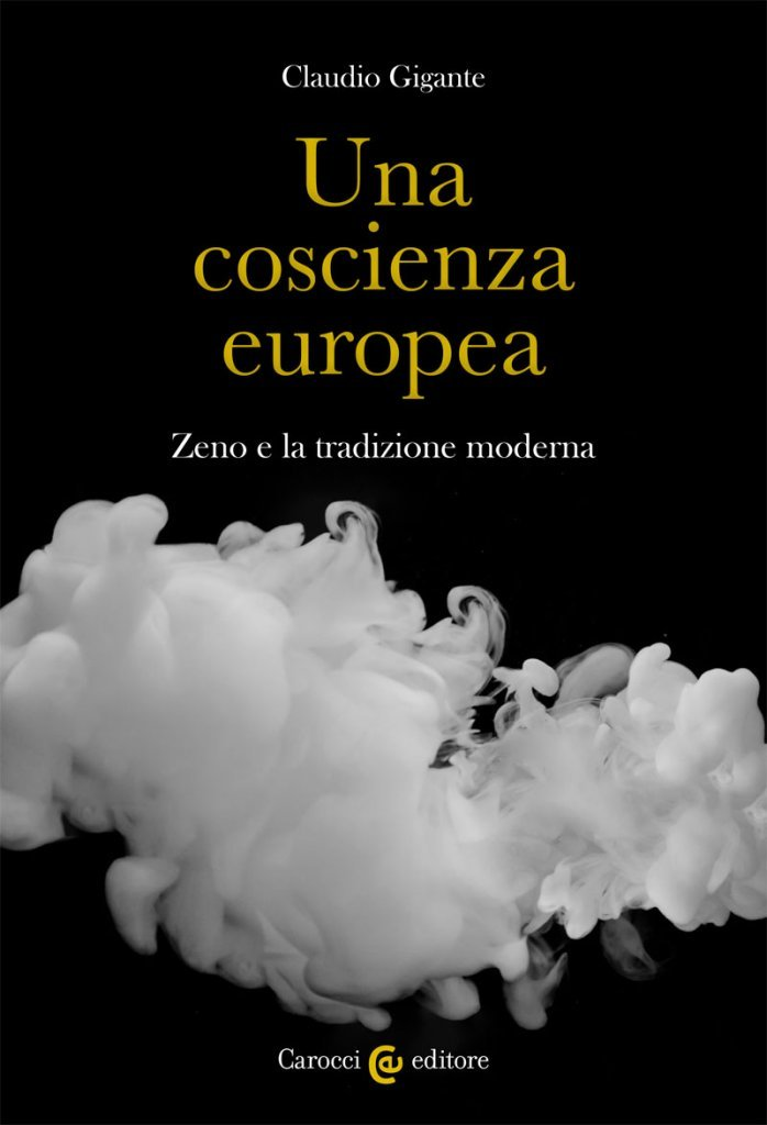 """""""Una coscienza europea. Zeno e la tradizione moderna"""" di Claudio Gigante"""
