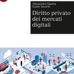 """""""Diritto privato dei mercati digitali"""" di Guido Smorto e Alessandra Quarta"""