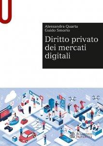 Diritto privato dei mercati digitali, Guido Smorto, Alessandra Quarta