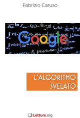 """""""Google. L'algoritmo svelato"""" di Fabrizio Caruso"""