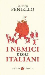 I nemici degli Italiani, Amedeo Feniello
