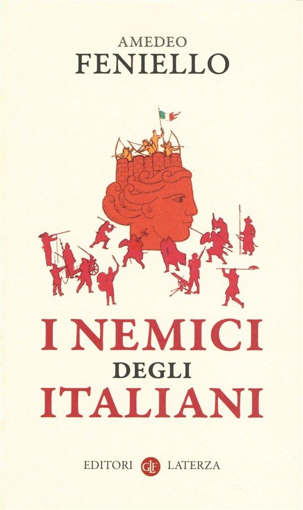 """""""I nemici degli Italiani"""" di Amedeo Feniello"""