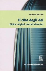 Il cibo degli dei. Diritto, religioni, mercati alimentari, Antonio Fuccillo