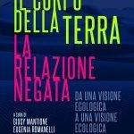 """""""Il corpo della terra. La relazione negata. Da una visione egologica a una visione ecologica"""" a cura di Giusy Mantione ed Eugenia Romanelli"""
