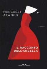 """""""Il racconto dell'ancella"""" di Margaret Atwood: riassunto trama e recensione"""