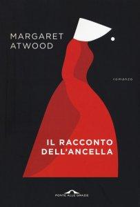 Il racconto dell'ancella, Margaret Atwood, riassunto, trama, recensione