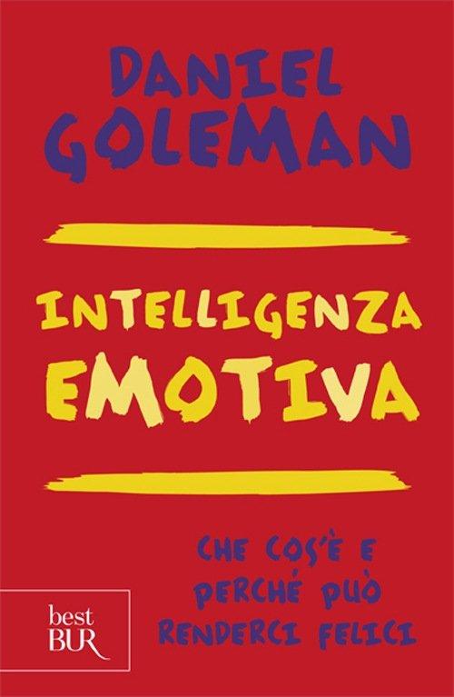 """Intelligenza emotiva. Che cos'è e perché può renderci felici"" di Daniel Goleman"