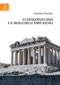 """""""La democrazia oggi e il ruolo delle parti sociali"""" di Antonio Foccillo"""