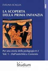 """""""La scoperta della prima infanzia. Per una storia della pedagogia 0-3"""" di Evelina Scaglia"""