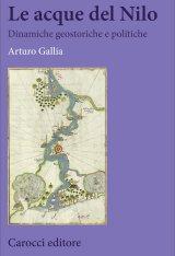"""""""Le acque del Nilo. Dinamiche geostoriche e politiche"""" di Arturo Gallia"""