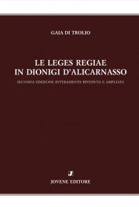 Le leges regiae in Dionigi d'Alicarnasso, Gaia Di Trolio