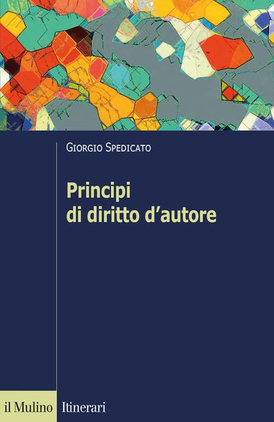 """""""Principi di diritto d'autore"""" di Giorgio Spedicato"""