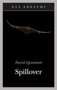 Spillover. L'evoluzione delle pandemie, David Quammen