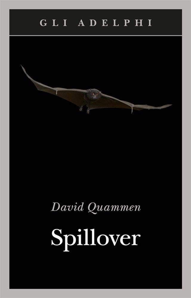 """""""Spillover. L'evoluzione delle pandemie"""" di David Quammen"""