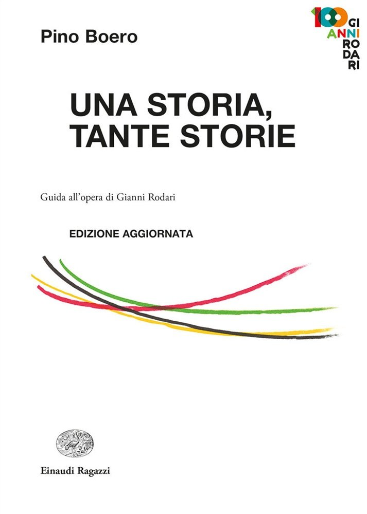 """""""Una storia, tante storie. Guida all'opera di Gianni Rodari"""" di Pino Boero"""