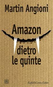 Amazon dietro le quinte, Martin Angioni