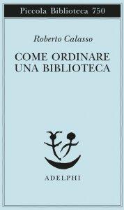 Come ordinare una biblioteca, Roberto Calasso
