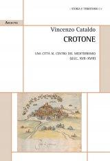 """""""Crotone. Una città al centro del Mediterraneo (secc. XVII-XVIII)"""" di Vincenzo Cataldo"""