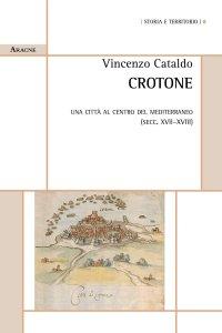 Crotone. Una città al centro del Mediterraneo (secc. XVII-XVIII), Vincenzo Cataldo